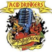 Acid Drinkers - The Dick Is Rising Again