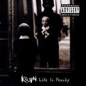 Korn - Life Is Peachy (1996)