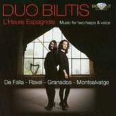 Duo Bilitis - LHeure Espagnole: Music for harp duo  & voice