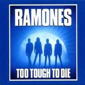 Ramones - Too Tough To Die (Expanded & Remastered) [Original recording reissued Original r