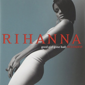 Rihanna - Good Girl Gone Bad: Reloaded (Reedice 2008)