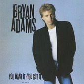 Bryan Adams - You Want It, You Got It (Edice 1991)