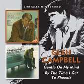 Glen Campbell - Gentle On My Mind / By The Time I Get To Phoenix