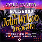 John Wilson Orchestra - Cole Porter in Hollywood (2014)