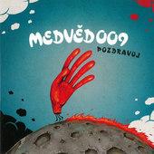 Medvěd 009 - Pozdravuj (2010)