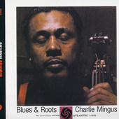 Charles Mingus - Blues & Roots (Remastered 2002)