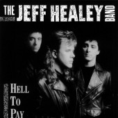 Jeff Healey Band - Hell To Pay (Edice 2012)