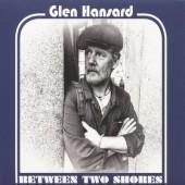 Glen Hansard - Between Two Shores /LP (2018)