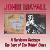 John Mayall - A Hard Core Package / The Last Of The British Blues