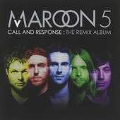 Maroon 5 - Call And Response: The Remix Album