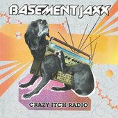 Basement Jaxx - Crazy Itch Radio (2006)