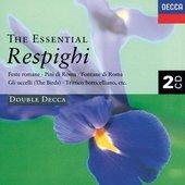 Respighi, Ottorino - The essential Respighi Charles Dutoit/Lorin Maazel