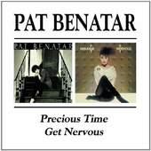 Pat Benatar - Precious Time/Get Nervous