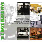 Dave Clark Five - Volume 2 - Coast To Coast / Weekend In London / Having A Wild Weekend (Edice 2008)