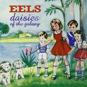 Eels - Daisies Of The Galaxy (2000)