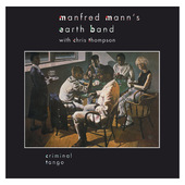 Manfred Mann's Earth Band With Chris Thompson - Criminal Tango (Remastered 2013)