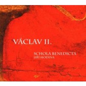 Schola Benedicta & Jiří Hodina - Václav II. (2008)