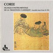 Ensemble Jong Nong Ak Ohô - Corée: Musique Instrumentale De La Tradition Classique