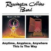 Rossington Collins Band - Anytime Anyplace Anywhere / This is the Way