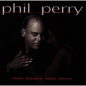 Phil Perry - One Heart One Love (1998)