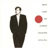 Bryan Ferry And Roxy Music - Bryan Ferry - The Ultimate Collection With Roxy Music (1988)