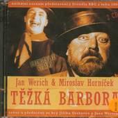Jan Werich & Miroslav Horníček - Těžká Barbora