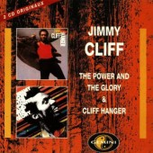 Jimmy Cliff - Power And The Glory / Cliff Hanger (Edice 1997)