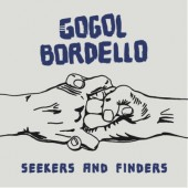 Gogol Bordello - Seekers And Finders (Limited Edition, 2017) – Vinyl
