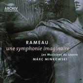 Rameau, Jean-Philippe - RAMEAU Symphonie imaginaire / Minkowski