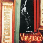 Tom Harrell - Live At The Village Vanguard (2002)