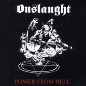 Onslaught - Power From Hell (Edice 2005)