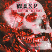 W.A.S.P. - Best Of The Best 1984-2000 (Edice 2015)