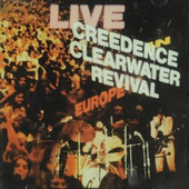 Creedence Clearwater Revival - Live In Europe (Edice 2007)