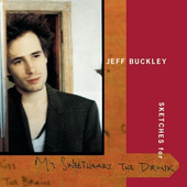 Jeff Buckley - Sketches For My Sweetheart The Drunk (1998)