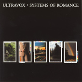 Ultravox - Systems Of Romance (Remastered 2006)