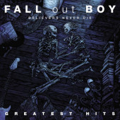 Fall Out Boy - Believers Never Die: Greatest hits (Reedice 2020) - Vinyl