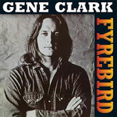 Gene Clark - Fyrebird (Edice 2015) - Vinyl
