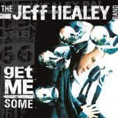 Jeff Healey Band - Get Me Some (Digipack, Edice 2019)