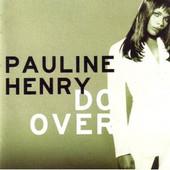 Pauline Henry - Do Over