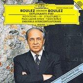 Pierre Boulez - Explosante-fixe/Structures Boulez