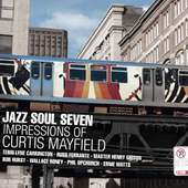 Jazz Soul Seven - Impressions Of Curtis Mayfield (2012)