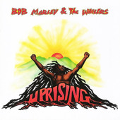 Bob Marley & The Wailers - Uprising (Remastered 2001)