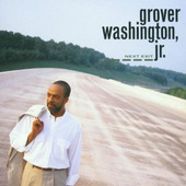 Grover Washington, Jr. - Next Exit (1992)