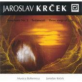 Jaroslav Krček - Symphony No. 2 /Testamenti / Three songs of Love