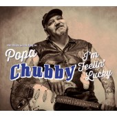 Popa Chubby - I'm Feelin' Lucky (Collector's Edition, 2014)