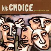 K's Choice - Paradise In Me (Edice 2015)