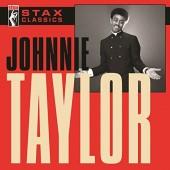 Johnnie Taylor - Stax Classics (Edice 2017)