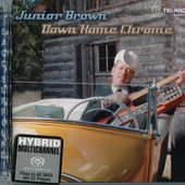 Junior Brown - Down Home Chrome (SACD)