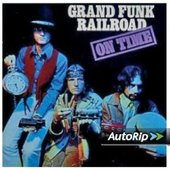 Grand Funk Railroad - On Time+2/R.