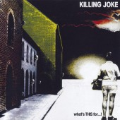 Killing Joke - What's This For...! (Remastered 2005)